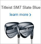Titleist SM7 Wedges